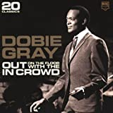Dobie Gray Out on the Floor With the in Crowd