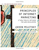img - for By Jason I. Miletsky: Principles of Internet Marketing: New Tools and Methods for Web Developers (Web Technologies) book / textbook / text book