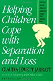 Helping Children Cope with Separation and Loss, Revised Edition (Non)