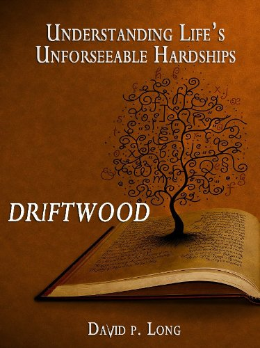 Driftwood - Understanding Life's Unforeseeable Hardships PDF