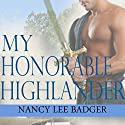 My Honorable Highlander: Highland Games Through Time Audiobook by Nancy Lee Badger Narrated by Tracy Marks