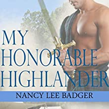 My Honorable Highlander: Highland Games Through Time (       UNABRIDGED) by Nancy Lee Badger Narrated by Tracy Marks