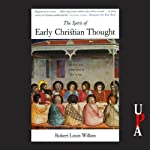 The Spirit of Early Christian Thought: Seeking the Face of God | Robert Louis Wilken