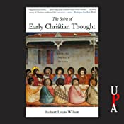 The Spirit of Early Christian Thought: Seeking the Face of God | [Robert Louis Wilken]