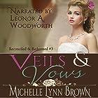 Veils and Vows: Reconciled and Redeemed, Book 3 Hörbuch von Michelle Lynn Brown Gesprochen von: Leonor A Woodworth