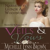 Veils and Vows: Reconciled and Redeemed, Book 3 | Michelle Lynn Brown