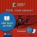 Meurs, mon amour! (Compact Lernkrimi Hörbuch): Französisch Niveau B1 - inkl. Begleitbuch als PDF (       ungekürzt) von Rosemary Luksch Gesprochen von: Arézou Saffari-Dürr