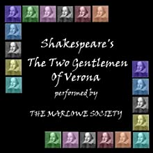Two Gentlemen of Verona (Dramatised) Performance by William Shakespeare Narrated by  The Marlowe Society