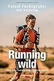 Running wild - Vom Partyk�nig zum Extreml�ufer