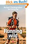Running wild: Vom Partyk�nig zum Extr...