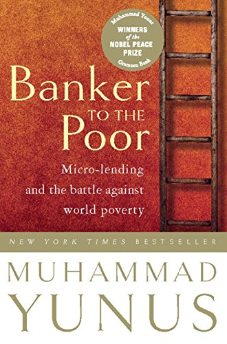 Banker To The Poor: Micro-Lending and the Battle Against World Povertyの詳細を見る