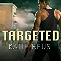 Targeted: Deadly Ops, Book 1 (       UNABRIDGED) by Katie Reus Narrated by Sophie Eastlake
