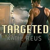 Targeted: Deadly Ops, Book 1 | Katie Reus