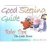 Good Sleeping Guide (Baby Tips Little Terror) ~ Trevor Dunton