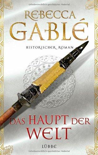 Hörbuch: Das Haupt der Welt von Rebecca Gablé