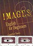 img - for Images 2: English for Beginners Student Book and Audiocassette Tapes book / textbook / text book