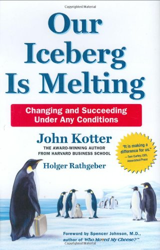 Our Iceberg Is Melting, John Kotter; Holger Rathgeber
