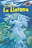 img - for The Tale of La Llorona: A Mexican Folktale (On My Own Folklore) book / textbook / text book