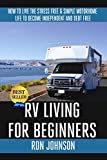 Search : RV Living For  Beginners: How To Live The Stress Free & Simple Motorhome Life To Become Independent And Debt Free