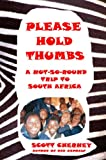 Please Hold Thumbs: A Not-So-Round Trip to South Africa