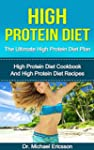 High Protein Diet: The Ultimate High...