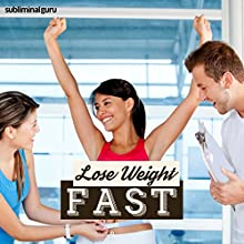 Lose Weight Fast: Slim Down in No Time with Subliminal Messages  by Subliminal Guru Narrated by Subliminal Guru