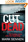 CUT DEAD: A DI Charlotte Savage Novel