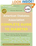 American Diabetes Association Complete Guide to Diabetes: The Ultimate Home Reference from the Diabetes Experts (American Diabetes Association Comlete Guide to Diabetes)