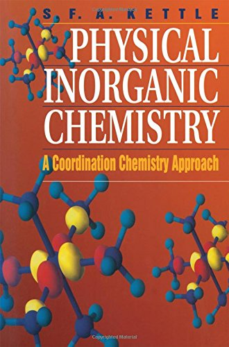 Physical Inorganic Chemistry: A Coordination Chemistry Approach, by S. F. A. Kettle