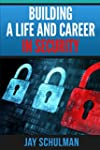 Building a Life and Career in Securit...
