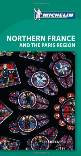 Michelin Green Guide Northern France & Paris Region, 7e (Green Guide/Michelin)