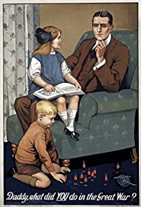 """W95 Vintage WWI British What Did You Do In The Great War Daddy - World War 1 Recruitment Poster WW1 Re-Print - A4 (297 x 210mm) 11.7"""" x 8.3"""""""
