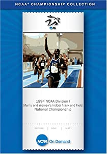 1994 NCAA(r) Division I Men's and Women's Indoor Track and Field National Championship