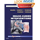 Image-Guided Interventions: Expert Radiology Series (Expert Consult - Online and Print), 2e