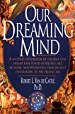 Our Dreaming Mind (0345396669) by Robert L. Van De Castle