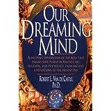 Our Dreaming Mind ~ Robert L. Van de Castle