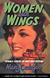 img - for Women with Wings: Female Flyers in Fact and Fiction book / textbook / text book