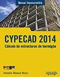 img - for CYPECAD 2014: C lculo De Estructuras De Hormig n / Calculation of Concrete Structures (Spanish Edition) book / textbook / text book