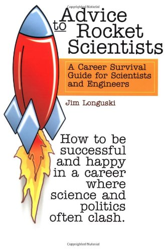 Advice to Rocket Scientists: A Career Survival Guide for...