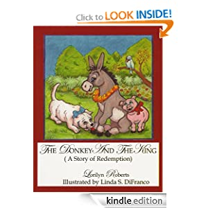 FREE KINDLE BOOK: The Donkey and the King, by Lorilyn Roberts and Linda S. DiFranco. Publication Date: April 29, 2012