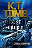 The Lost Continent (A Cash Cassidy Adventure Book 2)