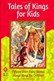 img - for Tales of Kings for Kids: Fifteen Short Fairy Stories About Kings for Children book / textbook / text book