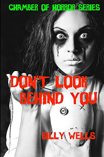 Don't Look Behind You: A Collection of Horror: Volume 3 (Chamber of Horror Series)