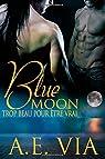 Blue Moon: Trop Beau Pour Etre Vrai par Via