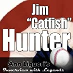 Ann Liguori's Audio Hall of Fame: Jim 'Catfish' Hunter | Jim