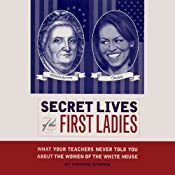 Secret Lives of the First Ladies: What Your Teachers Never Told you About the Women of The White House | [Cormac O'Brien]