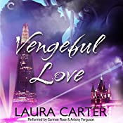 Vengeful Love: Vengeful Love, #1 | Laura Carter