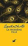 La Troisi�me Fille (Nouvelle traduction r�vis�e) (Masque Christie)