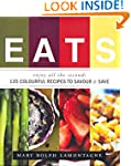 EATS: 135 Colourful Recipes To Savour...