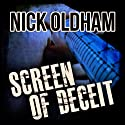 Screen of Deceit: Henry Christie, Book 11 (       UNABRIDGED) by Nick Oldham Narrated by James Warrior